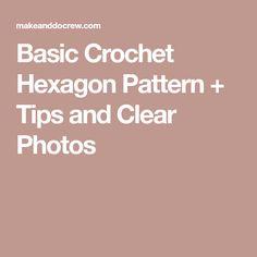 Basic Crochet Hexagon Pattern + Tips and Clear Photos