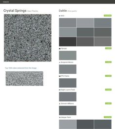 Crystal Springs. Geo Flecks. One quartz. Daltile. Behr. Olympic. Benjamin Moore. PPG Paints. Ralph Lauren Paint. Sherwin Williams. Valspar Paint.  Click the gray Visit button to see the matching paint names.