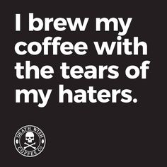Bahaha. Keep HATIN and WANTING what YOU CAN'T HAVE! *Sips coffee* ☕️
