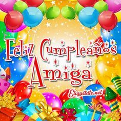 FELIZ+CUMPLEAÑOS+AMIGA+15-+ETIQUETATE.NET+.jpg (600×600)