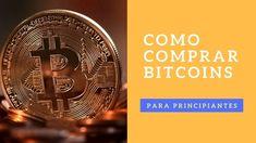 Como Comprar Bitcoins y Donde De Manera Segura