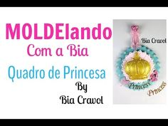 MOLDElando com a Bia - Quadro de Princesa - Bia Cravol - YouTube