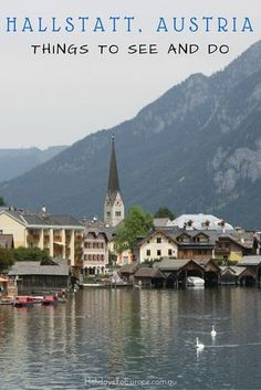 Things to See and Do in the idyllic Austrian lakeside village of Hallstatt, one of the most picturesque towns in Austria.