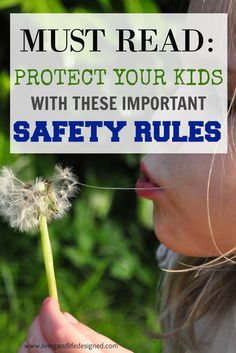 MUST READ! This is one of the best lists of safety rules to teach young children I've come across. Its a great list of safety tips and I'm going to share this with all my Mom friends.