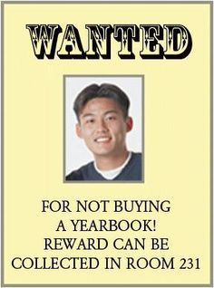 Yearbook Promotion Ideas (not necessarily the wanted poster - just takes you to the link with a list of ideas).