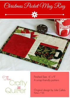 A new holiday mug rug pattern (The Crafty Quilter)                                                                                                                                                                                 More