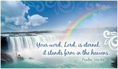 """ Your word, Lord is eternal; It stands firm in the heavens."" Psalms 119:89   Free Your Word eCard - eMail Free Personalized Scripture Cards Online"