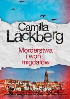 Babskie Czytanie : 232. Camilla Lackberg MORDERSTWA I WOŃ MIGDAŁÓW