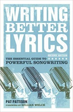 Writing Better Lyrics. Every songwriter must have this on their shelves. | SongFancy.com, songwriting tips and inspiration for the contemporary songwriter.