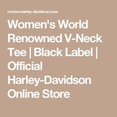 Women's World Renowned V-Neck Tee | Black Label | Official Harley-Davidson Online Store