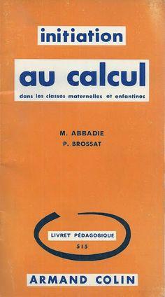 Manuels anciens: Abbadie, Brossat, Initiation au calcul dans les classes maternelles et enfantines (1958)