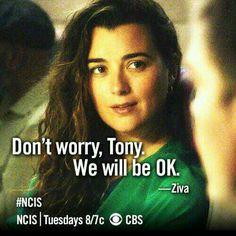 """""""Don't worry, Tony. We'll be ok."""" Ziva David to Tony DiNozzo; NCIS quotes; I somehow don't think it'll be okay...at least I'm no okay."""