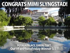 Congrats to Mimi Slyngstad, Our #FanPhotoFri Favorite This Week! We loved her peaceful reflection shot from the Potala Palace in Tibet. #winner
