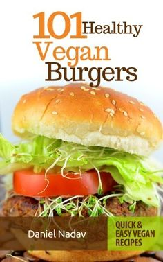 Treat yourself to delicious, guilt-free burgers! This veggie burger bible offers 101 healthy, zesty recipes from around the world — savor spicy patties, carrot and walnut burgers, Caribbean-style Portobellos, and much more (Free!)