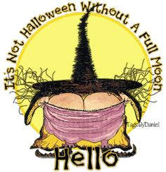 ~Halloween~ It's Not Halloween without a Full Moon - hahhahahahahahaha
