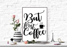 But first coffee print Coffee printable quote Motivational quote wall art Inspirational quote Office decor Kitchen prints Coffee quote print by TheBlackCatPrints on Etsy