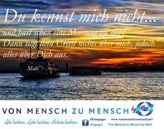 Wenn Dich andere besser kennen, als Du selbst!   Inspirationen zum Teilen...   Mehr auf ...  Von Mensch zu Mensch by Mati & www.vonmenschzumensch.net — mit Mati Ahmet Tunçöz.
