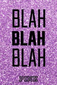 Blah Blah Blah New VS Pink background. Pink Nation Wallpaper, Vs Pink Wallpaper, Cool Wallpaper, Sparkle Wallpaper, Victoria Secret Backgrounds, Victoria Secret Wallpaper, Pink Lockscreen, Ipad Wallpaper Quotes, Pink Iphone