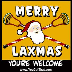 Merry Laxmas to you and yours from www.YouGotThat.com Share, like and spread the word!  #lacrosse #lax #laxmas