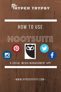 How to use Hootsuite - A Social Media Management App  :http://www.hypertrypsy.com/?p=726