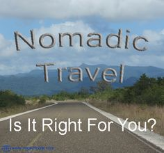 Nomadic Travel – Is It For You? Find out in this article from Nick and Silke.