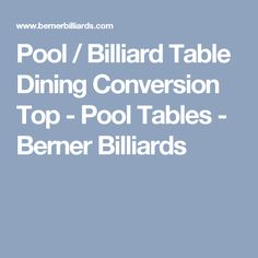 Pool / Billiard Table Dining Conversion Top - Pool Tables - Berner Billiards