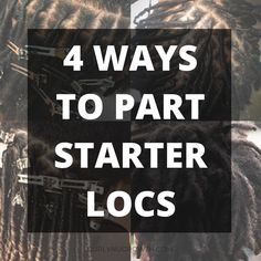 An overview of the 4 most commonly used parting systems for starter locs, including square parts, diamond parts, c-shaped parts, and organic parts.