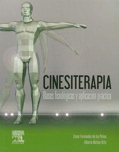 Cinesiterapia : bases fisiológicas y aplicación práctica / César Fernández de las Peñas, Alberto Melián Ortiz