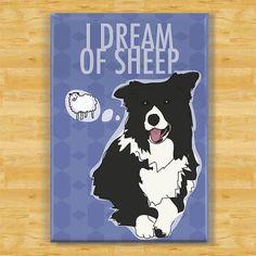 Border Collie Magnet - I Dream of Sheep - Border Collie Gifts Dog Fridge Refrigerator Magnets