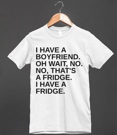 957d1080 BOYFRIEND OR FRIDGE Tee Shirt - glamfoxx.com Quote Shirts, Shirts With  Sayings,