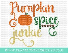 Pumpkin Spice Junkie SVG DXF EPS png Files by PerfectStylishCuts