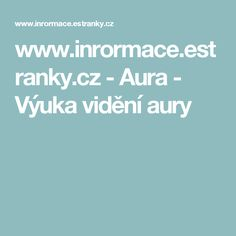 www.inrormace.estranky.cz - Aura - Výuka vidění aury