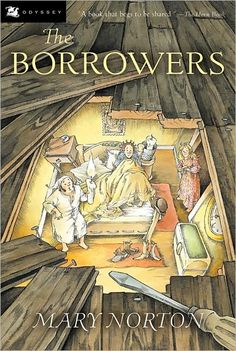 "The Borrowers is a children's fantasy novel by the English author Mary Norton, published by Dent in 1952. It features a family of tiny people who live secretly in the walls and floors of an English house and ""borrow"" from the big people in order to survive."