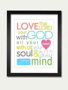 Bible Verse Print:  11x14 Love the Lord. $24.00, via Etsy.