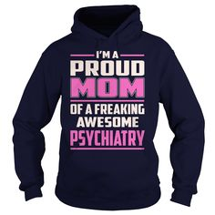 Psychiatry Proud MOM Job Title T-Shirt #gift #ideas #Popular #Everything #Videos #Shop #Animals #pets #Architecture #Art #Cars #motorcycles #Celebrities #DIY #crafts #Design #Education #Entertainment #Food #drink #Gardening #Geek #Hair #beauty #Health #fitness #History #Holidays #events #Home decor #Humor #Illustrations #posters #Kids #parenting #Men #Outdoors #Photography #Products #Quotes #Science #nature #Sports #Tattoos #Technology #Travel #Weddings #Women