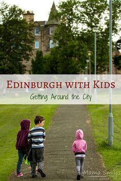 Useful tips for getting around Edinburgh with kids