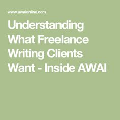 Understanding What Freelance Writing Clients Want - Inside AWAI