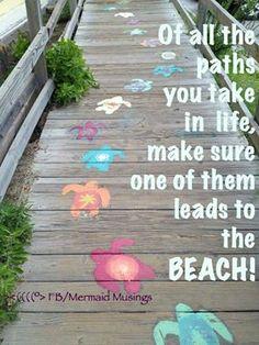 Of all the paths you take make sure one leads to the beach! Ocean Quotes, Beach Quotes, Ocean Beach, Beach Fun, Beach Babe, Beach Party, Surf, Affirmations, I Love The Beach