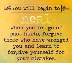 healing and forgiveness go hand in hand.  quotes.  wisdom.  advice.  life lessons.  love.  relationships.