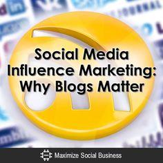 Social Media Influence Marketing: Why Blogs Matter via @nealschaffer