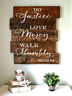 "OVERVIEW Sign reads: ""Do justice, love mercy, walk humbly. Micah Foster an atmosphere that values justice in your home with this wood scripture sign. It is lovingly created with reclaimed barnwoo Wood Crafts, Diy Crafts, Rustic Crafts, Pallet Crafts, Wood Artwork, Do It Yourself Inspiration, Pallet Art, Pallet Boards, Scripture Art"