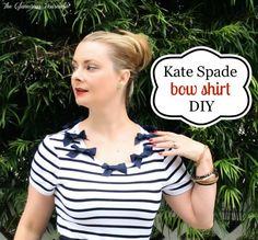 Kate Spade Bow Shirt DIY.  This is one I definitely need to try.