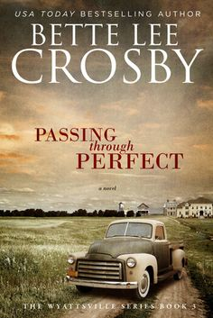 """""""Passing Through Perfect"""" by Bette Lee Crosby Best southern historical fiction I have read in a long time. I highly recommend adding this to your TBR list."""