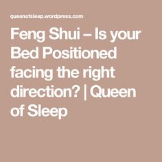 Feng Shui – Is your Bed Positioned facing the right direction? | Queen of Sleep