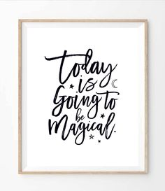Today Is Going To Be Magical - Black and White - Inspiring Positive Quote. Poster Modern Wall Art Print. 8 x 10 on A4 by theloveshop on Etsy https://www.etsy.com/listing/256706007/today-is-going-to-be-magical-black-and