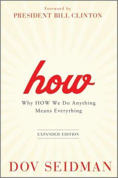 How Why How We Do Anything Means Everything by Dov Seidman Cómo Hacer 6619b91fa4329