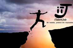 Be realistic, pretend the impossible. iTalentJob