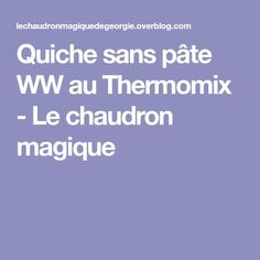 Quiche sans pâte WW au Thermomix - Le chaudron magique