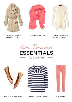 Essential pieces for foggy San Francisco summers.