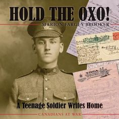 Hold the Oxo!: A Teenage Soldier Writes Home (CANADIANS AT WAR) on TheBookSeekers.
